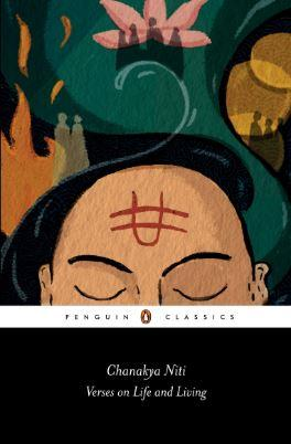 Chanakya Niti: Verses on Life and Living by A.N.D. Haksar