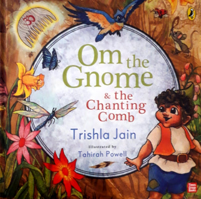Om the Gnome and the Chanting Comb by Trishla Jain