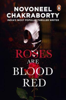 Roses Are Blood Red by Novoneel Chakraborty