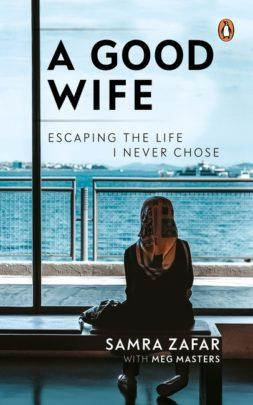 A Good Wife by Samra Zafar with Meg Masters