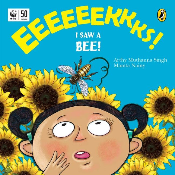 Eeks! I Saw a Bee! by Arthy Muthanna Singh & Mamta Nainy