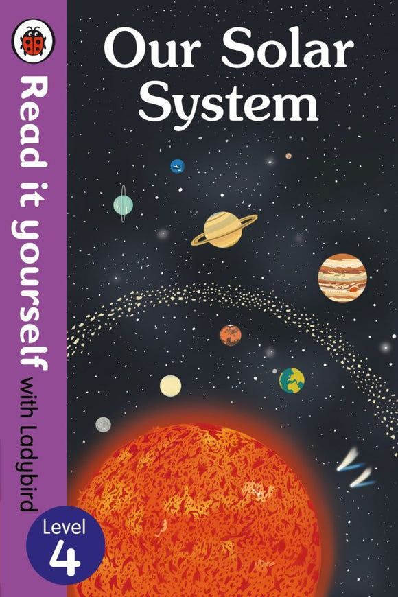 Read It Yourself: Our Solar System - Level 4 by Ladybird