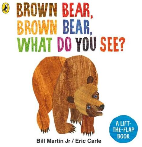 Brown Bear, Brown Bear, What Do You See? (A Lift-the-Flap Book) by Eric Carle & Bill Martin Jr.