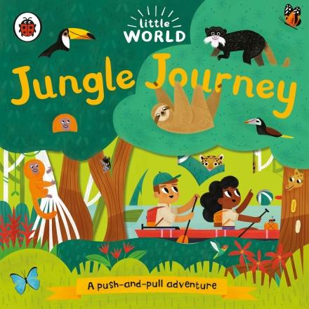 Little World: Jungle Journey (A push-and-pull adventure) by Ladybird