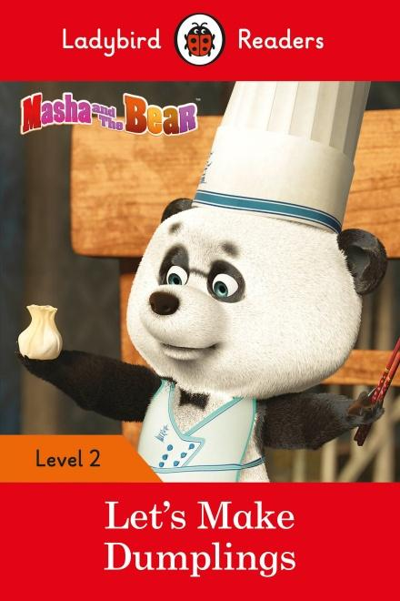 Masha and the Bear: Let's Make Dumplings - Ladybird Readers Level 2 by Ladybird