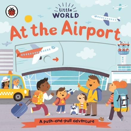 Little World: At the Airport by Ladybird