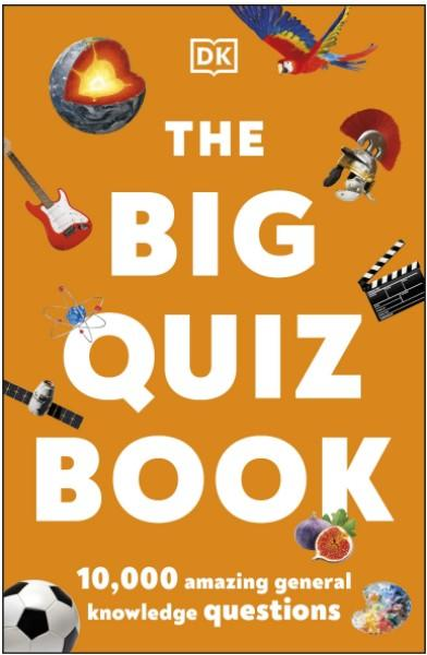 The Big Quiz Book: 10,000 amazing general knowledge questions by DK