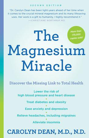 The Magnesium Miracle (Second Edition) by Carolyn Dean