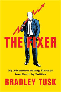 The Fixer by Bradley Tusk