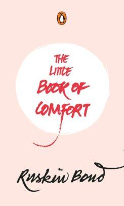 The Little Book of Comfort by Ruskin Bond