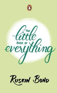 The Little Book of Everything by Ruskin Bond