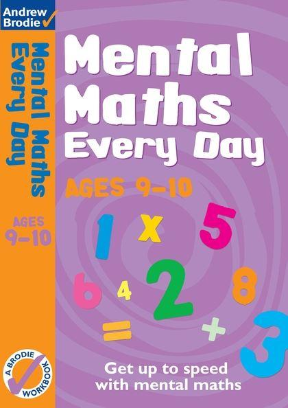 Mental Maths Every Day Workbook (Ages 9-10) by Andrew Brodie