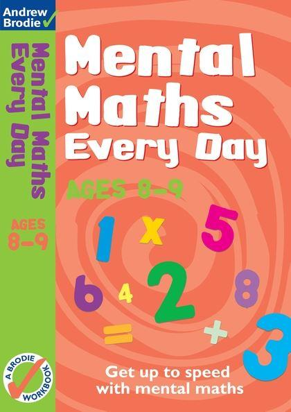 Mental Maths Every Day Workbook (Ages 8-9) by Andrew Brodie