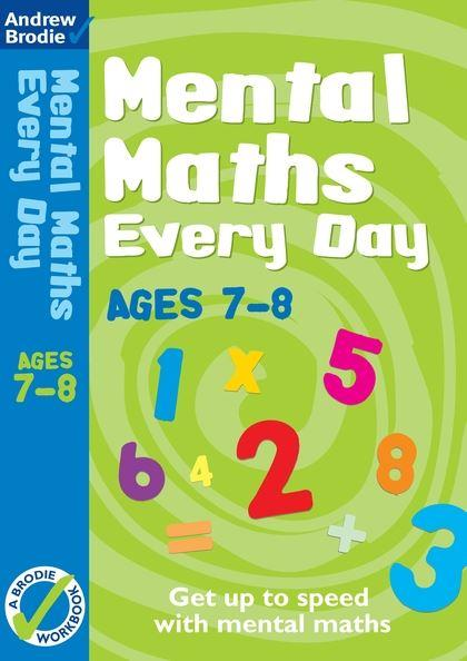 Mental Maths Every Day Workbook (Ages 7-8) by Andrew Brodie