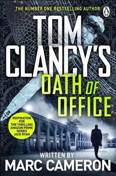 Tom Clancy's Oath Of Office: A Jack Ryan Thriller by Marc Cameron