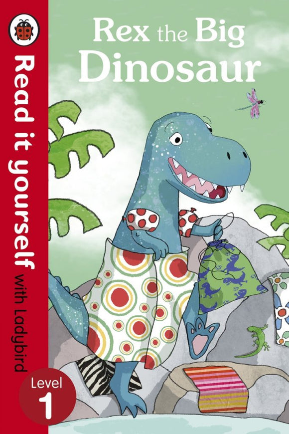 Read It Yourself: Rex the Big Dinosaur - Level 1 by Ladybird