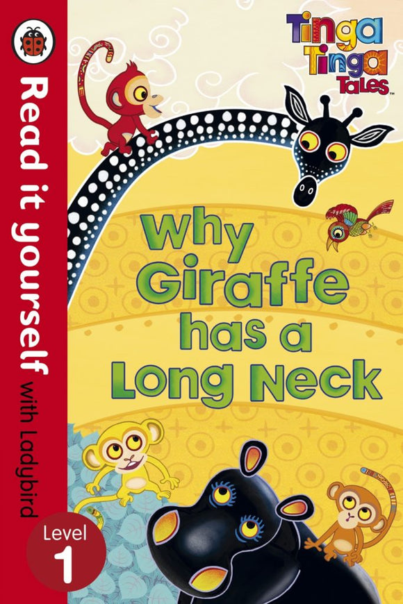 Read it Yourself: Why Giraffe has a Long Neck - Level 1 by Ladybird