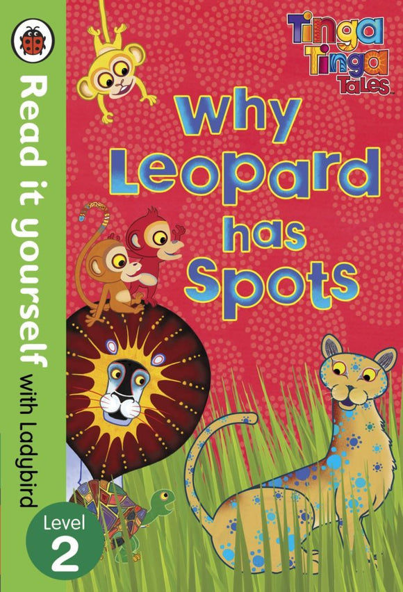 Tinga Tinga Tales: Why Leopard Has Spots - Read it yourself with Ladybird: Level 2 by Ladybird