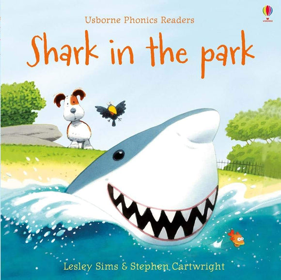 Shark in the Park (Usborne Phonics Readers) by Lesley Sims