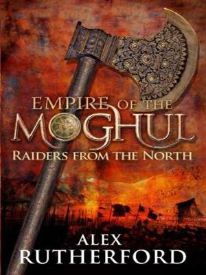 Empire Of The Moghul: Raiders From The North