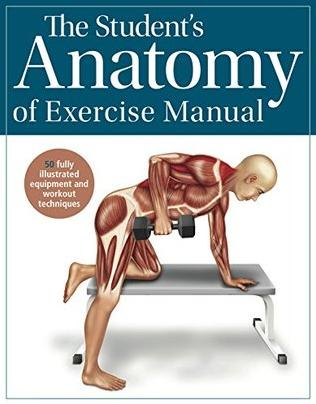 The Student's Anatomy of Exercise Manual by Kenneth Ashwell
