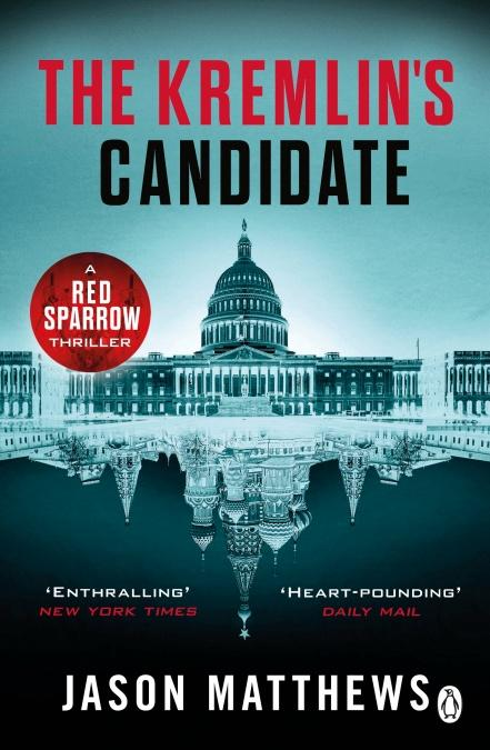 The Kremlin's Candidate (Red Sparrow Trilogy) by Jason Matthews