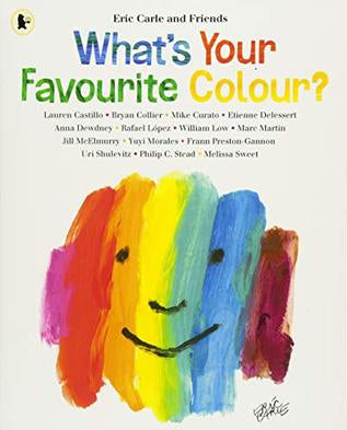 What's Your Favourite Colour? by Eric Carle and Friends
