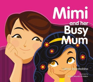 Mimi and Her Busy Mum by Fatima Sharafeddine