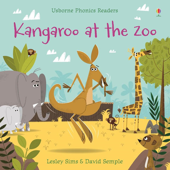 Kangaroo at the Zoo (Phonics Readers) by Lesley Sims