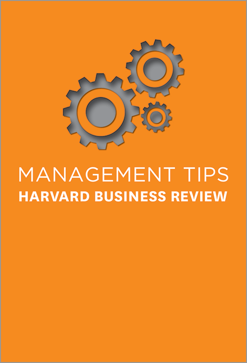 Management Tips: From Harvard Business Review by Harvard Business Review