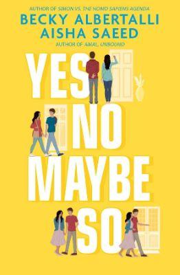 Yes No Maybe So by Becky Albertalli & Aisha Saeed