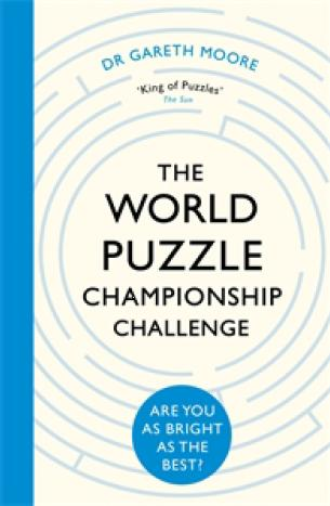 The World Puzzle Championship Challenge: Are You as Bright as the Best? by Gareth Moore