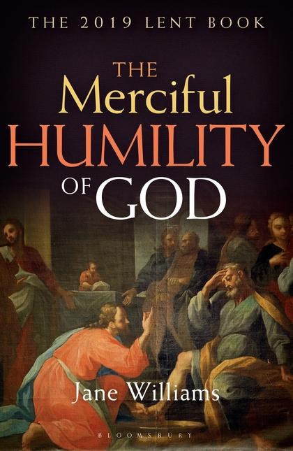 The Merciful Humility of God by Jane Williams
