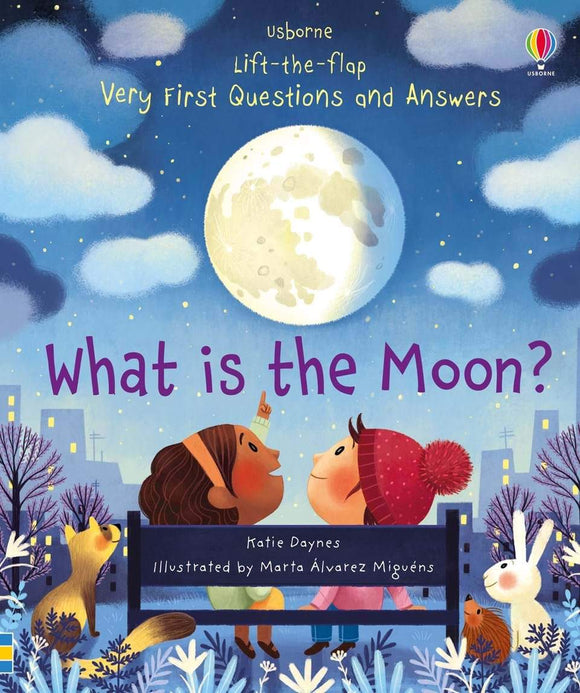 What is the Moon? (Lift-the-Flap Very First Questions & Answers) by Katie Daynes