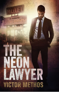 The Neon Lawyer (Brigham Theodore, Book 1) by Victor Methos
