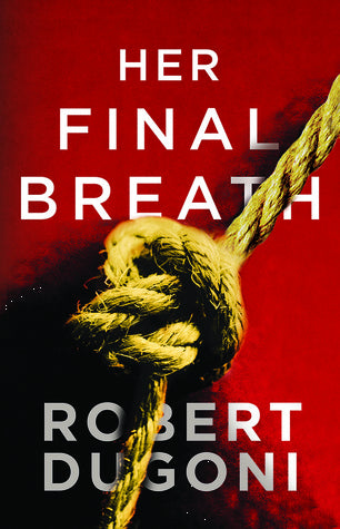 Her Final Breath (The Tracy Crosswhite Series, Book 2) by Robert Dugoni