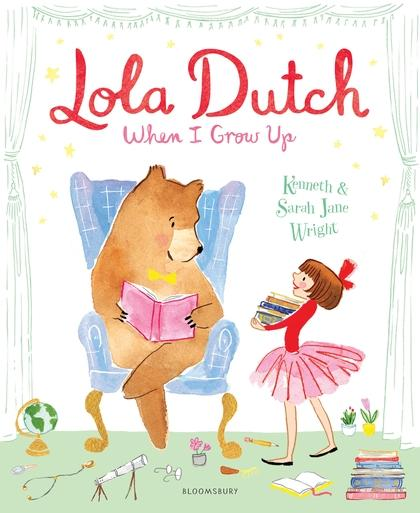 Lola Dutch: When I Grow Up by Kenneth Wright