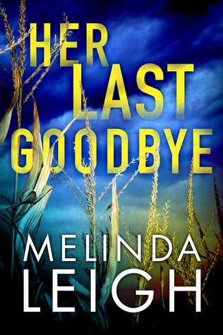 Her Last Goodbye (Morgan Dane, Book 2) by Melinda Leigh