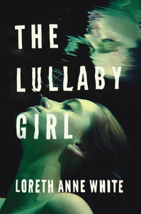 The Lullaby Girl (Angie Pallorino, Book 2) by Loreth Anne White