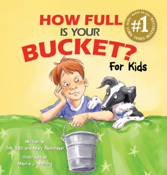 How Full Is Your Bucket? For Kids by Tom Rath & Mary Reckmeyer