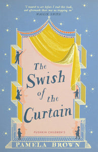 The Swish of the Curtain (Blue Door, Book 1) by Pamela Brown