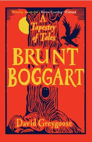 Brunt Boggart: A Tapestry of Tales by David Greygoose