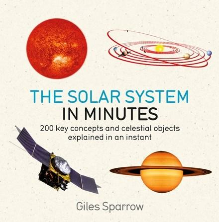 Solar System in Minutes by Giles Sparrow