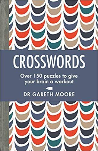 Crosswords: Over 150 puzzles to give your brain a workout by Dr Gareth Moore