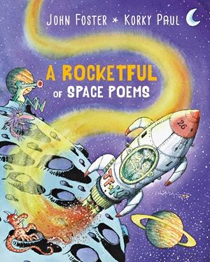 A Rocketful of Space Poems by John Foster & Korky Paul