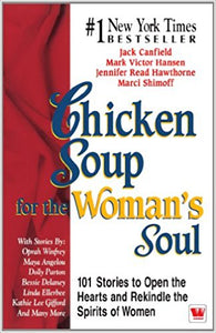 Chicken Soup for The Woman's Soul by Jack Canfield with Mark Victor Hansen & Jennifer Read Hawthorne