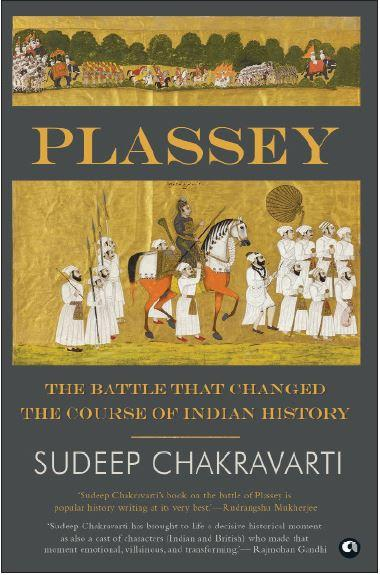 Plassey: The Battle that Changed the Course of Indian History by Sudeep Chakravarti