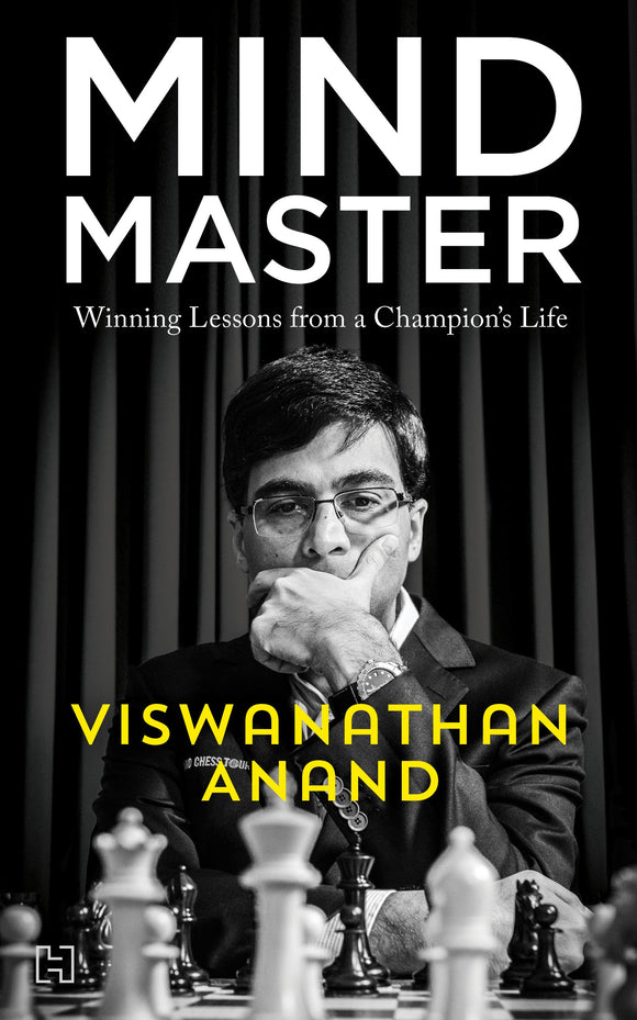 Mind Master: Winning Lessons From a Champion's Life by Viswanathan Anand & Susan Ninan