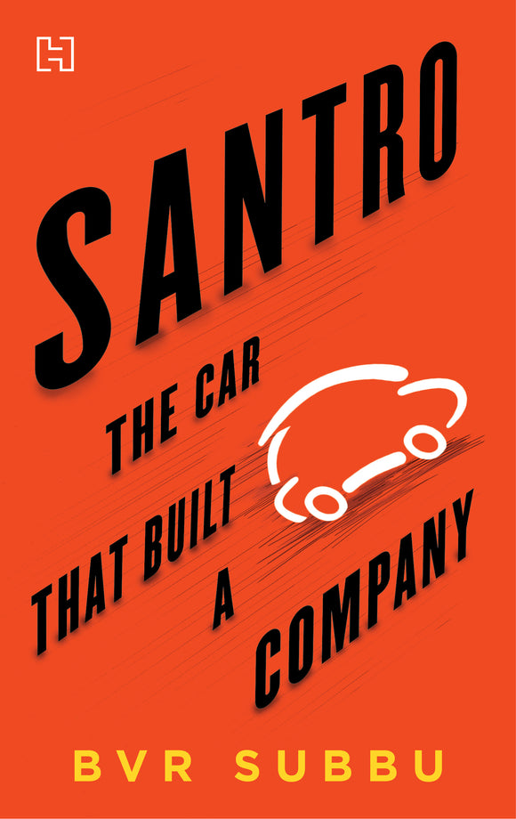 Santro: The Car that Built a Company