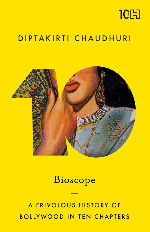Bioscope: A Frivolous History of Bollywood in Ten Chapters
